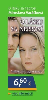 O lásku sa neprosí - Miroslava Varáčková