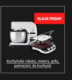 Black Friday: Kuchyňské roboty, mixéry, grily, pomocníci do kuchyně