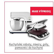 MAXI Výprodej: Kuchyňské roboty, mixéry, grily, pomocníci do kuchyně