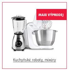 MAXI Výprodej: Kuchyňské roboty a mixéry
